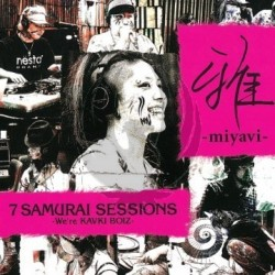 Miyavi / 7縲€SAMURAI縲€SESSIONS-We窶决e縲€KAVKI縲€BOIZ- (1CD+1DVD)
