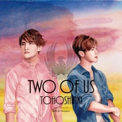 Tohoshinki – Two of Us